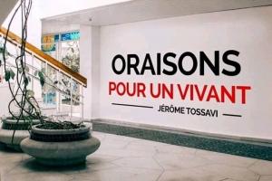 Oraisons pour un vivant : Jérôme Tossavi,  ce menteur dernier cri