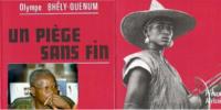 Olympe Bhêly Quenum :   Sans  tapage médiatique, son roman Un piège sans fin,  est allé très loin