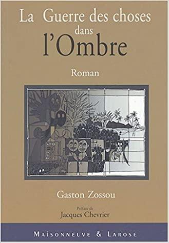 La guerre des choses dans l'ombre de Gaston Zossou : La vie et la mort au pouvoir de la langue
