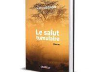 Roman / Le salut tumulaire : Sophie Adonon ou la passionnante plongée dans le passé